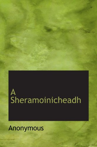 9781115112147: A Sheramoinicheadh (Scots Gaelic Edition)