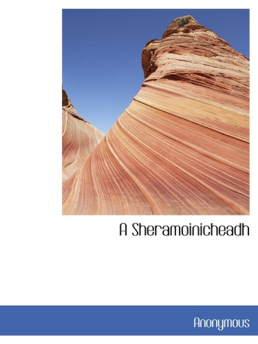 9781115112161: A Sheramoinicheadh (Scots Gaelic Edition)