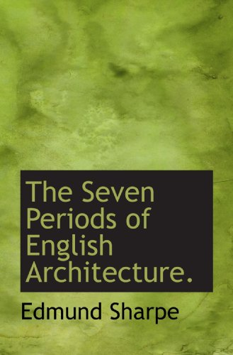 9781115115087: The Seven Periods of English Architecture.