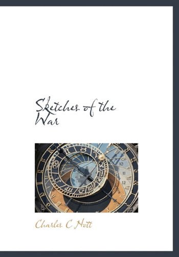 9781115118316: Sketches of the War