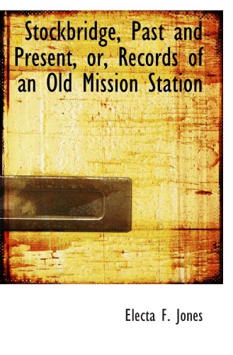9781115125154: Stockbridge, Past and Present, or, Records of an Old Mission Station