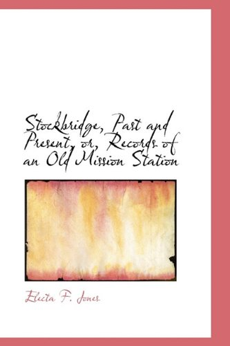 9781115125222: Stockbridge, Past and Present, or, Records of an Old Mission Station