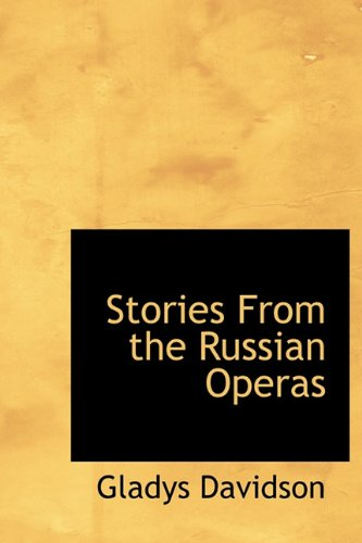 Stories From the Russian Operas: Davidson, Gladys