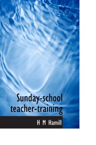 9781115128315: Sunday-school teacher-training