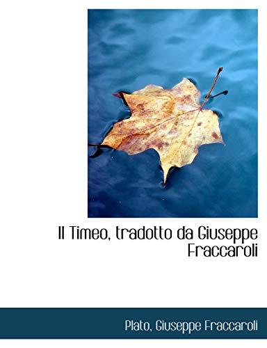 Il Timeo, Tradotto Da Giuseppe Fraccaroli: Giuseppe Fraccaroli