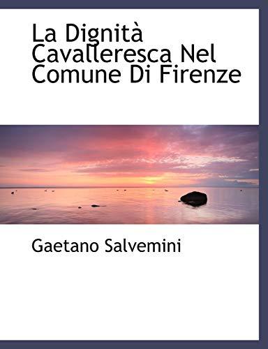 9781115170680: La Dignit Cavalleresca Nel Comune Di Firenze