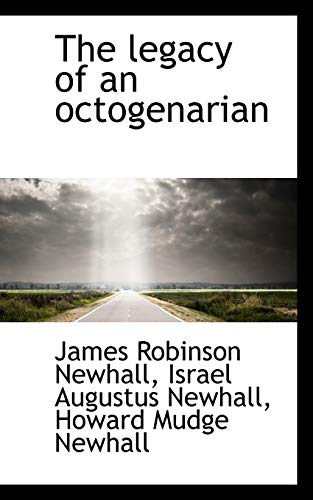 9781115171632: The legacy of an octogenarian