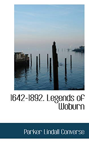 1642-1892. Legends of Woburn: Parker Lindall Converse