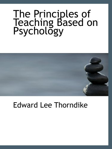 9781115172844: The Principles of Teaching Based on Psychology