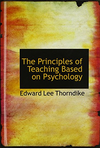 9781115172899: The Principles of Teaching Based on Psychology