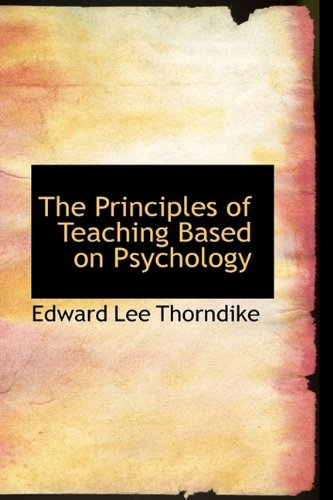 9781115172912: The Principles of Teaching Based on Psychology