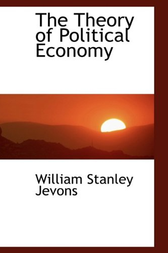 9781115174091: The Theory of Political Economy
