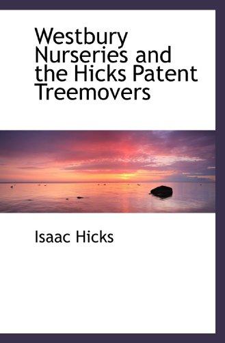 9781115176019: Westbury Nurseries and the Hicks Patent Treemovers
