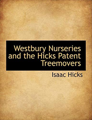 9781115176071: Westbury Nurseries and the Hicks Patent Treemovers