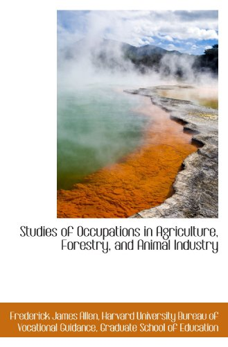 Studies of Occupations in Agriculture, Forestry, and: Graduate School of
