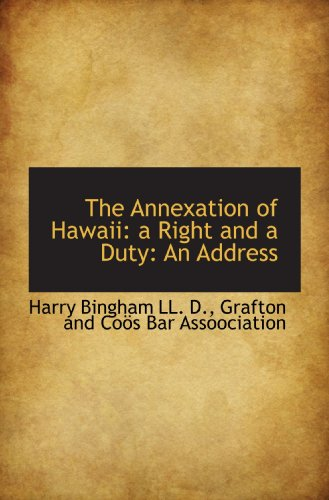 9781115179508: The Annexation of Hawaii: a Right and a Duty: An Address