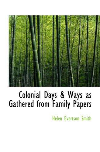 9781115183574: Colonial Days & Ways as Gathered from Family Papers