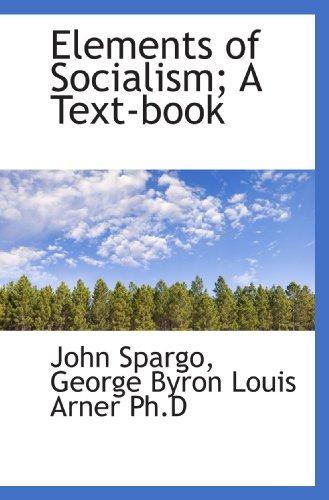 9781115184045: Elements of Socialism; A Text-book