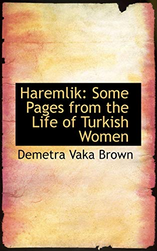 9781115184670: Haremlik: Some Pages from the Life of Turkish Women