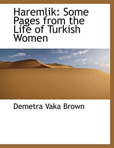 9781115184694: Haremlik: Some Pages from the Life of Turkish Women
