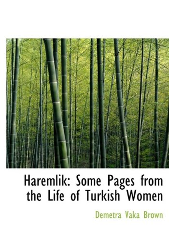 9781115184717: Haremlik: Some Pages from the Life of Turkish Women