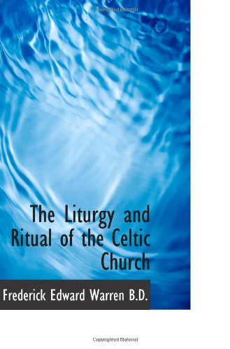 9781115185615: The Liturgy and Ritual of the Celtic Church