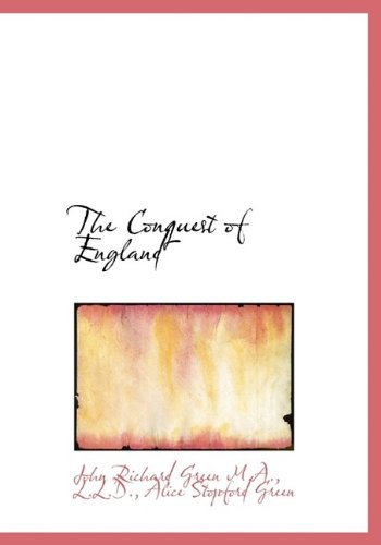 9781115191081: The Conquest of England