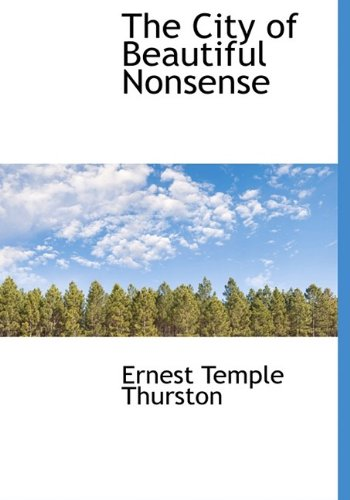 The City of Beautiful Nonsense: Thurston, Ernest Temple