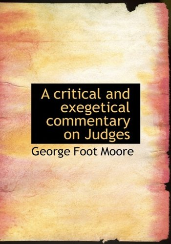 9781115195768: A critical and exegetical commentary on Judges