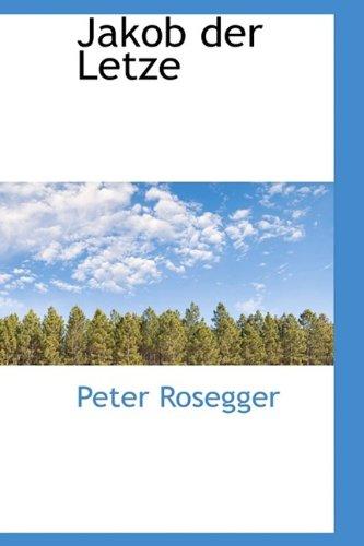 Jakob Der Letze (9781115205139) by Peter Rosegger