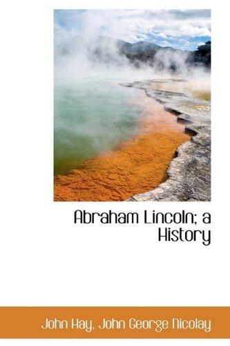 9781115210492: Abraham Lincoln; A History