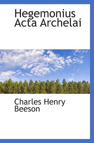 Hegemonius Acta Archelai (Latin Edition): Charles Henry Beeson