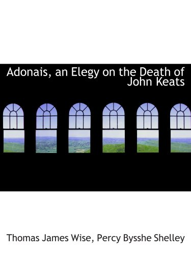 9781115212885: Adonais, an Elegy on the Death of John Keats