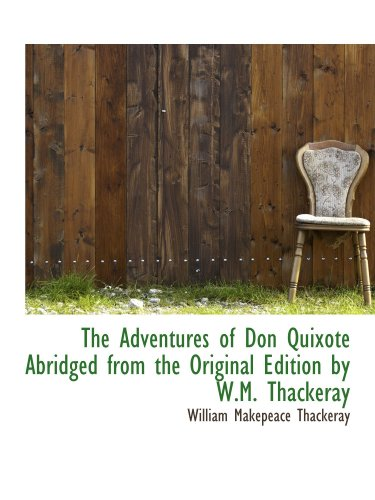 9781115213295: The Adventures of Don Quixote Abridged from the Original Edition by W.M. Thackeray