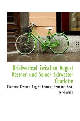9781115227667: Briefwechsel Zwischen August Kestner und Seiner Schwester Charlotte
