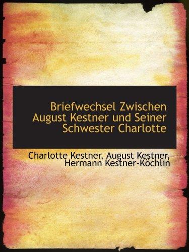 9781115227681: Briefwechsel Zwischen August Kestner und Seiner Schwester Charlotte (German Edition)
