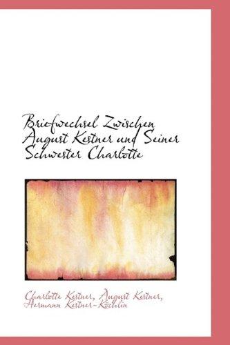 9781115227735: Briefwechsel Zwischen August Kestner Und Seiner Schwester Charlotte (German Edition)