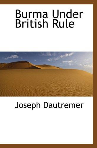 9781115231985: Burma Under British Rule