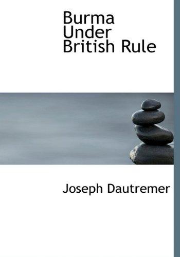 9781115232050: Burma Under British Rule