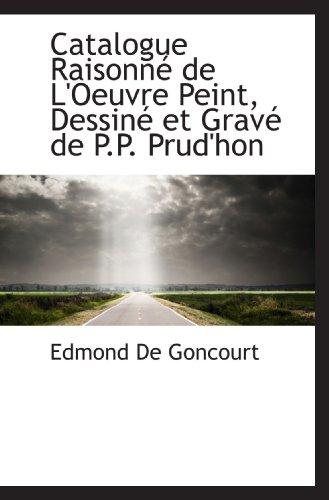 9781115238571: Catalogue Raisonné de L'Oeuvre Peint, Dessiné et Gravé de P.P. Prud'hon (French Edition)