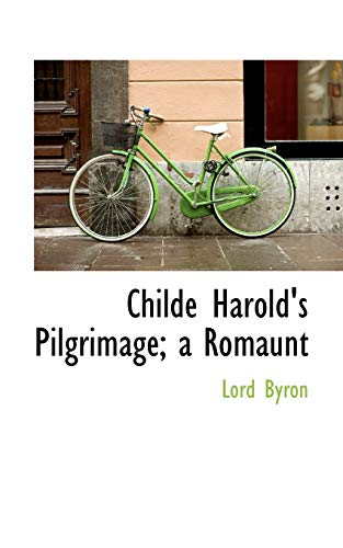 Childe Harold's Pilgrimage; a Romaunt (9781115243254) by Lord Byron