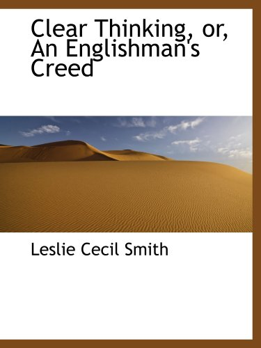 9781115248808: Clear Thinking, or, An Englishman's Creed