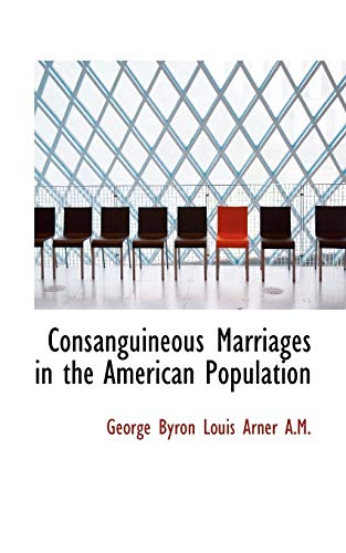 9781115257954: Consanguineous Marriages in the American Population