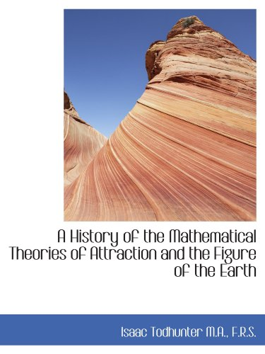 9781115266529: A History of the Mathematical Theories of Attraction and the Figure of the Earth