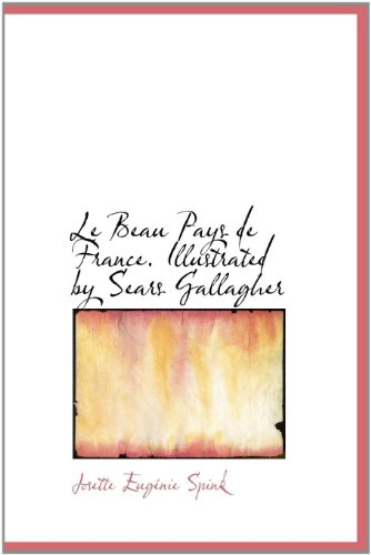 Le Beau Pays de France. Illustrated by: Josette Eugnie Spink