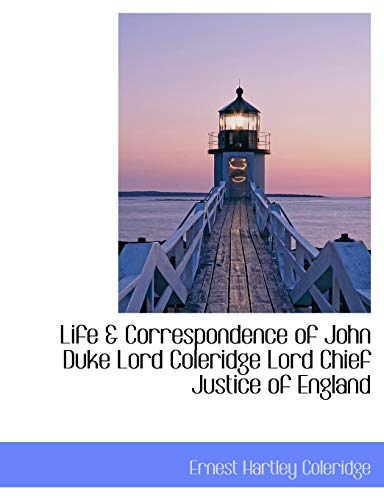 9781115289535: Life & Correspondence of John Duke Lord Coleridge Lord Chief Justice of England