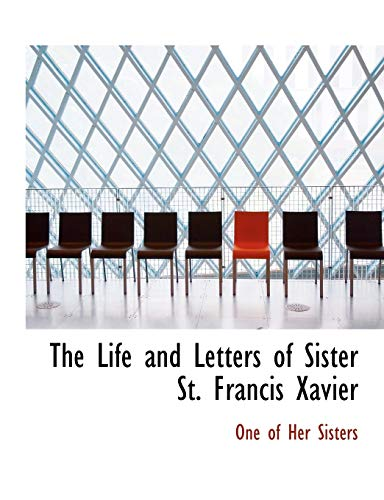9781115292054: The Life and Letters of Sister St. Francis Xavier
