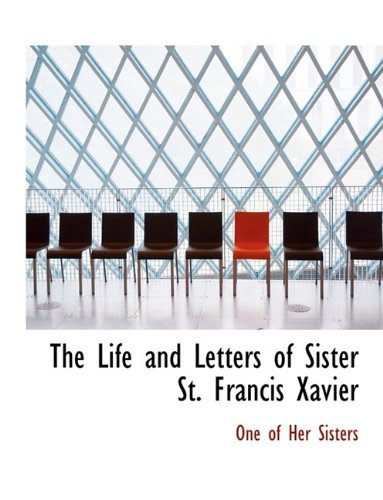9781115292078: The Life and Letters of Sister St. Francis Xavier