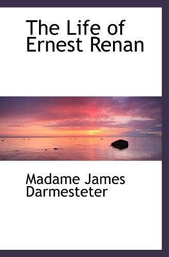 9781115294188: The Life of Ernest Renan