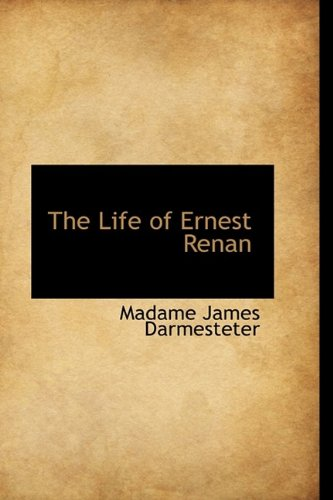 9781115294225: The Life of Ernest Renan